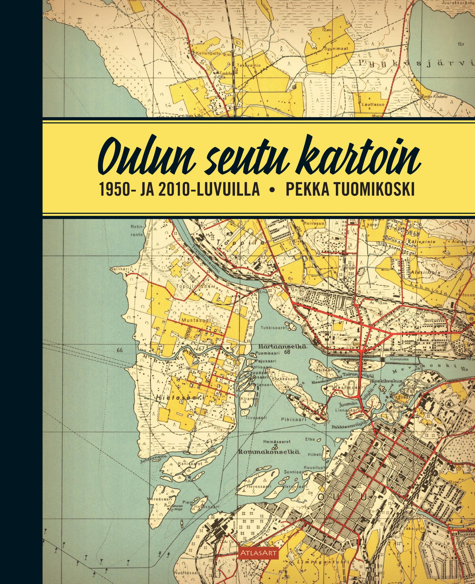 Oulun Seutu Kartoin 1950 Ja 2010 Luvuilla Epressi