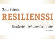 Pärjää paremmin muutoksissa – ensimmäinen suomalainen tietokirja resilienssistä ohjaa kehittämään omaa muutoksensietokykyä