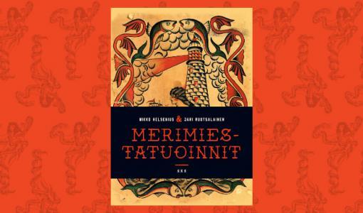 Merimiestatuoinnit olivat ammattikunnan statussymboleita – upeasti kuvitettu uutuuskirja esittelee suomalaisten merimiesten kiehtovaa tatuointikulttuuria