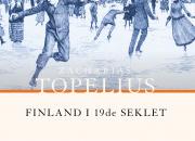 Ny digital utgåva: Finland i 19de seklet fångar samhället under den ryska tiden