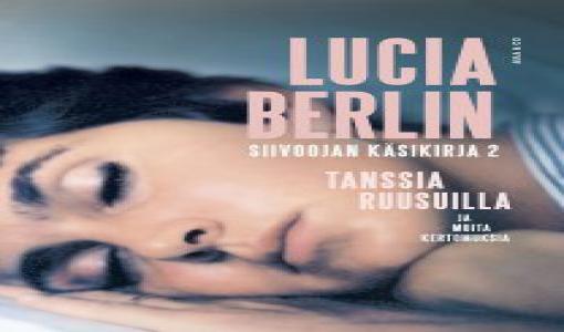 Lucia Berlinin klassikoksi noussut Siivoojan käsikirja saa jatkoa