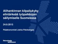 jukka-palokangas_teknologiateollisuus_tiedotustilaisuus24092013.pdf