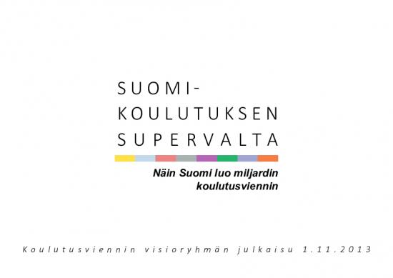 suomi_koulutuksen_supervalta_julkaisu_2013_koulutusvienti.pdf