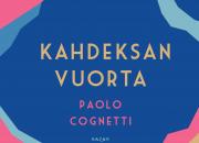 Paolo Cognettin Kahdeksan vuorta voitti Italiassa kaksi Premio Stregaa – Bazar julkaisee kirjan suomeksi elokuussa