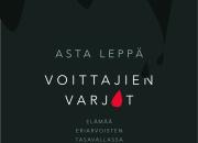 Asta Leppä kirjoittaa uutuusteoksessaan terävästi suomalaisesta menestysyhteiskunnasta