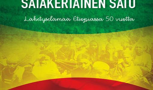Satakertainen sato – 50 vuotta lähetyselämää Etiopiassa