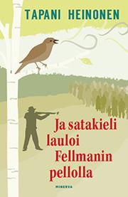 ja_satakieli_lauloi_fellmanin_pellolla_etukansi_72ppi.jpg