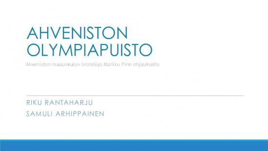 ahveniston-olympiapuisto-valmiin-projektin-esittely.pdf