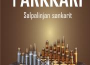 Ajankohtaisesti sotilastiedustelusta: Jukka Parkkarin romaanit peilaavat lähihistorian tapahtumia nykyhetkeen