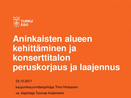 aninkaisten-alueen-kehittaminen-ja-konserttitalon-peruskorjaus-ja-laajennus-pressi-23.10.2017.pdf