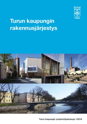 turun-kaupungin-rakennusjarjesteys-1.3.2016-alkaen.pdf