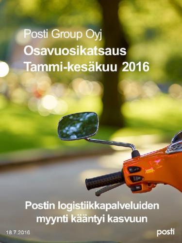 posti-group-oyj-osavuosikatsaus-tammi-kesakuu-2016.pdf