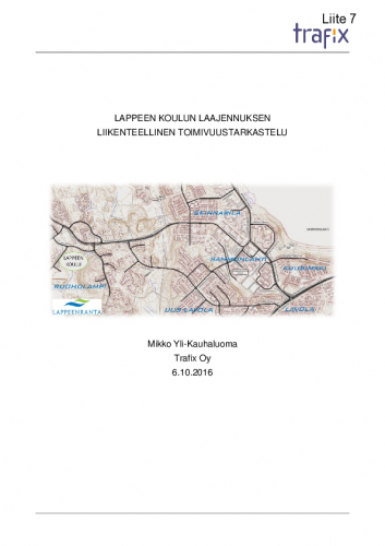 liite_7_lappeen_koulun_laajennuksen_liikenteellinen_toimivuus_06102016.pdf
