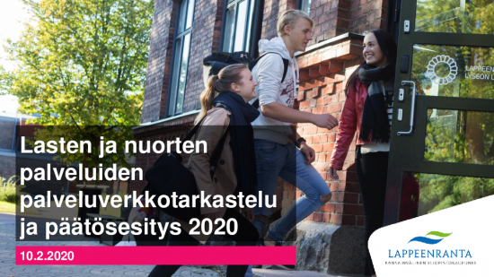 lasten-ja-nuorten-palveluiden-palveluverkkotarkastelu-ja-paatosesitys-2020-10.2.2020.pdf