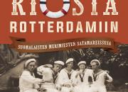 Riosta Rotterdamiin on Rauli Virtasen hatunnosto entisajan merimiehille - John Nurmisen Säätiön uutuuskirja palauttaa mieleen satamaromantiikan ajat