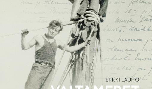Merten mies – Erkki Lauho kertoo poikkeuksellisen tarinan John Nurmisen Säätiön Valtameret raakapurjein -uutuuskirjassa
