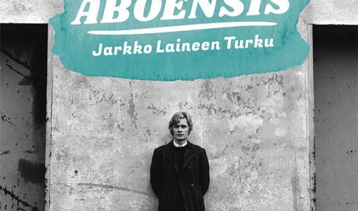 Homo aboensis – Jarkko Laineen Turku
