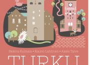 Turku – kaupunkiopas tarjoilee vanhan pääkaupungin tuoreella otteella