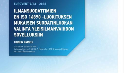Eurovent 4/23-2018 -suositus yleisilmanvaihdon suodattimille nyt suomenkielisenä